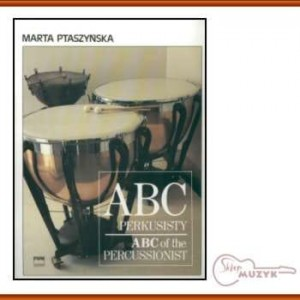 ABC PERKUSISTY/ ABC of the PERCUSSIONIST, A. Ptaszyńska